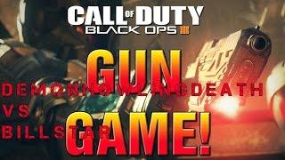 BO3: Gun Game (DEMONHOWLING VS BILLSTAR) (DEEP CONCENTRATION)