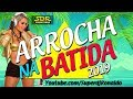 CD ARROCHA MARCANTES NA BATIDA - (AS MELHORES DE 2009 E 2010)