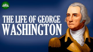 George Washington Documentary - Biography of the life of George Washington
