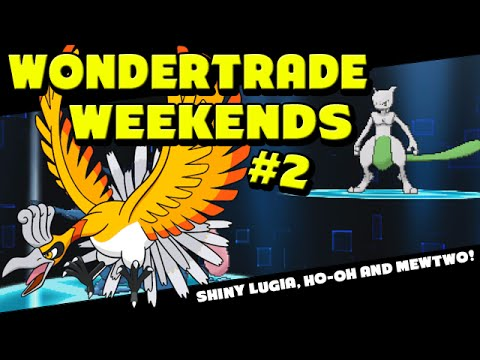 Wondertrade Weekends #2 - Pokemon Omega Ruby and Alpha Sapphire - Shiny Mewtwo, Lugia, Ho-Oh