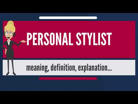 What is PERSONAL STYLIST? What does PERSONAL STYLIST mean? PERSONAL STYLIST meaning & explanation