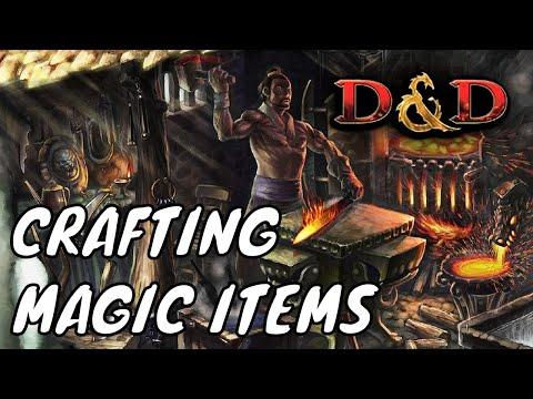 D&D (5e): Crafting Magic Items.