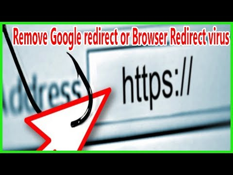 How to remove Google redirect or Browser Redirect virus