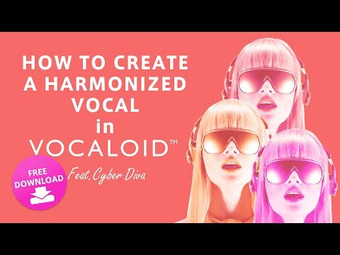 How to create a harmonized vocal in VOCALOID  feat. CYBER DIVA