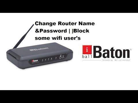 How to change WiFi name password and block a wifi in iBall Baton Hindi