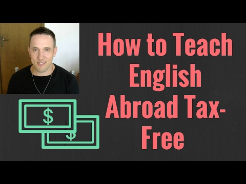How to Teach English Abroad Tax Free