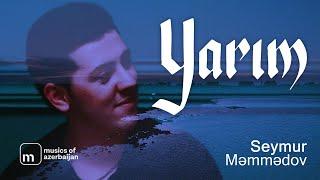 Seymur Memmedov - Yarim 2019 (Official Video)