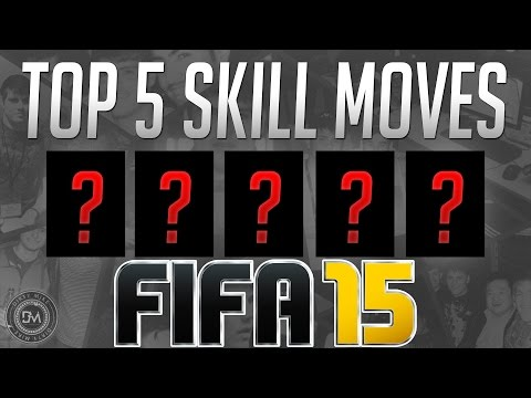 Top 5 Skill Moves in FIFA 15 Ultimate Team (FUT 15) Guide to Best Squad & Best Skill Move Combos