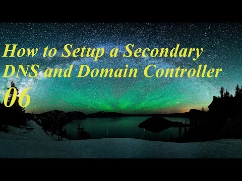 Installing & Configuring a Secondary Domain Controller & DNS Server 06