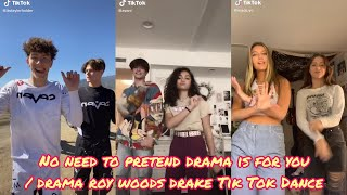 no need to pretend drama is for you / drama roy woods drake Tik Tok Dance Compilation
