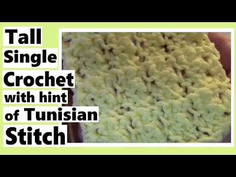 Tall Single Crochet with Hint of Tunisian Stitch - Learn How to Crochet with Darlene