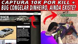 Bug de congelar dinheiro + Captura bugada 10k por kill no GTA 5 ONLINE, AINDA EXISTE ?
