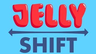 Jelly Shift!