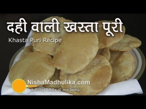 Khasta Puri Recipe Video - Dahi wali khasta poori