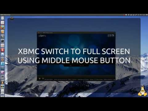 XBMC Tweak - Full Screen Middle Mouse Button Toggle For Ubuntu & Linux distros