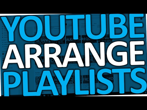 How To Arrange YouTube Playlists 2017 (Organize & Order a YouTube Playlist)