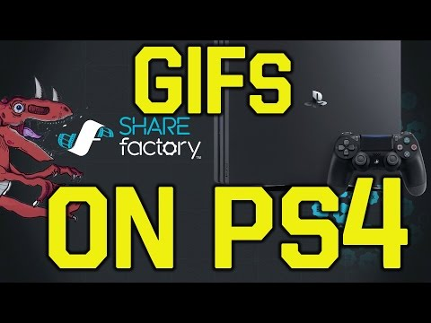 How To Create GIFs On PlayStation 4 (PS4) -  Share Factory Update 2.0 (PS4 Gifs - PS4 pro Gifs)