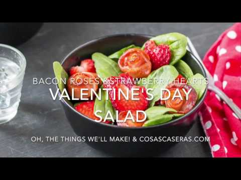 How to make bacon roses and strawberry hearts for the perfect Valentine's Day salad