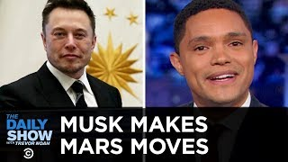 Elon Musk's Mars Buzzkill, Genetically Modified Babies & Wildfire Containment   The Daily Show