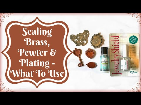 Sealing Brass, Pewter and Plated Metal:   What Do I Use?