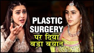 Sara Ali Khan REACTS On Plastic Surgery In Bollywood