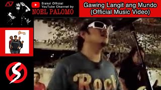Siakol - Gawing Langit Ang Mundo (Official Music Video)