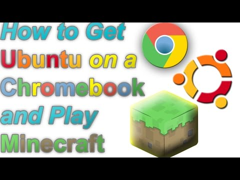 How to Get Ubuntu and Play Minecraft on a Chromebook [EASY]