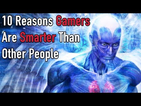 10 Reasons Gamers Are Smarter Than Other People