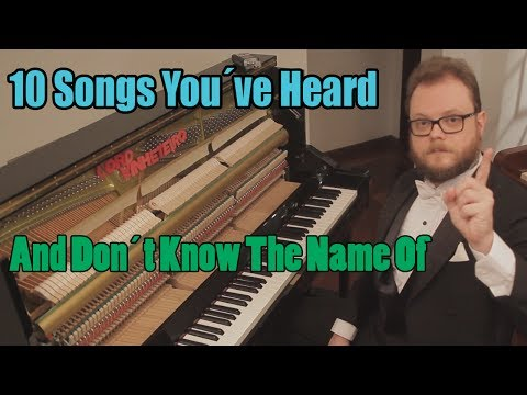 10 Songs You´ve Heard and Don´t Know the Name Of