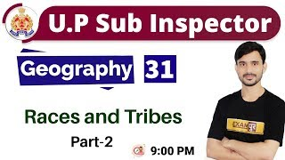 Class-31||U.P Sub Inspector|| Geography|| By Ajeet Sir|| Species and Tribes part-2