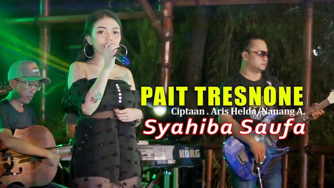Pait Tresnane - Syahiba Saufa