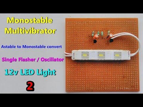 12v LED Monostable multivibrator / oscillator / flashing - Astable to Monostable convert -Transistor