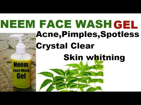 NEEM Face Wash Gel For Acne,Pimples,Spotless, Skin whitning |How to Make Homemade NEEM Face Wash