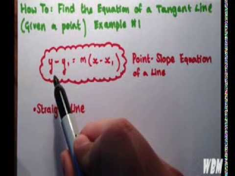 Find The Equation of a Tangent Line (Given a Point) Example #1