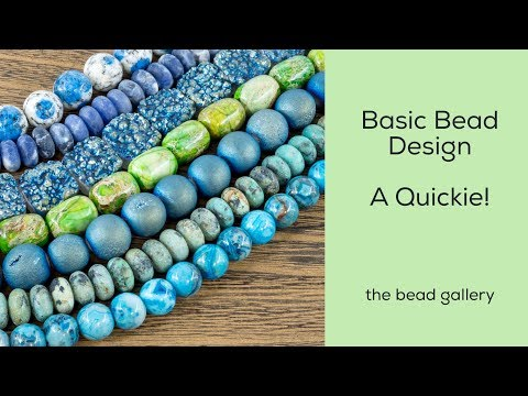 Basic Bead Design at The Bead Gallery - A Quickie Lesson!