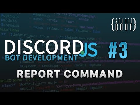 Discord.js Bot Development - Report Command - Episode 3