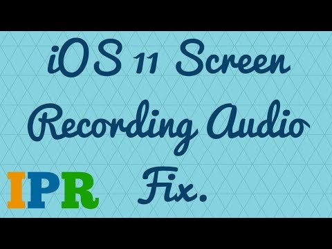 iOS 11 Screen Recording Audio Fix | IPR