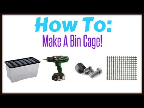 How To: Make A Bin Cage