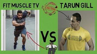Tarun gill vs Fit muscle tv (Gaurav taneja)/Tarun gill exposed/Fit muscle tv comparison