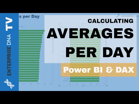 How To Calculate Averages per Day in Power BI w/DAX