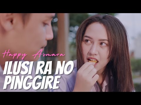 Download Lagu Happy Asmara Ilusi Ra No Pinggire Mp3