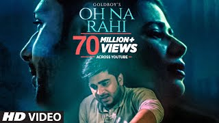 Oh Na Rahi: Goldboy (Full Song) | Nirmaan |  Latest Punjabi Songs 2018