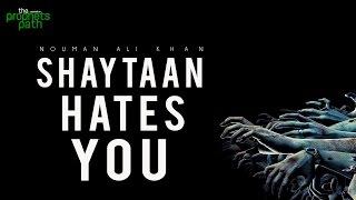 Shaytaan Hates You