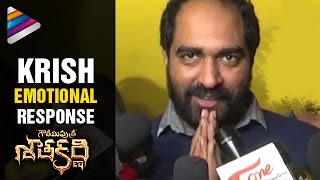 Krish Emotional Response   Gautamiputra Satakarni Movie   Balakrishna   Shriya   Telugu Filmnagar