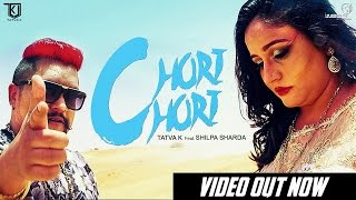 TaTvA K feat. Shilpa Sharda - Chori Chori | Official Music Video | Latest Punjabi Songs