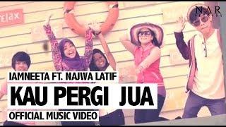 Iamneeta Ft. Najwa Latif - Kau Pergi Jua