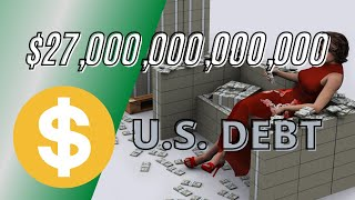 $17 Trillion U.S. DEBT -  A Visual Perspective