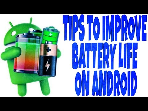 7 TIPS TO IMPROVE BATTERY LIFE ON ANDROID - 2017