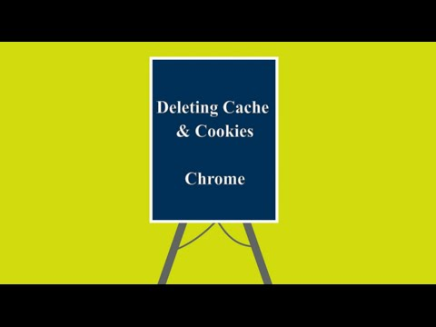 Deleting Cache & Cookies: Chrome