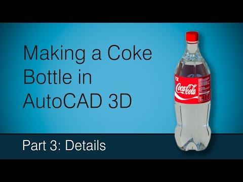 Making a Coke bottle in AutoCAD: Part 3 Details